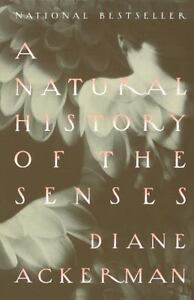 A Natural History of the Senses: By Ackerman, Diane