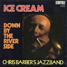 CHRIS BARBER'S JAZZBAND - Ice Cream / Down By The River Side  7""
