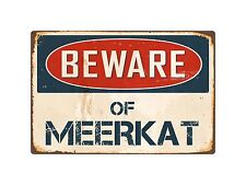 "Beware Of Meerkat 8"" x 12"" Vintage Aluminum Retro Metal Sign Vs274"