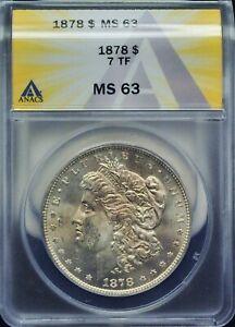1878 MORGAN SILVER DOLLAR ANACS MS 63 7 TF #H437