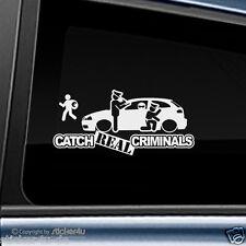 (610) Fun Sticker Aufkleber Motiv: Catch Real Criminals Seat Ibiza 6L