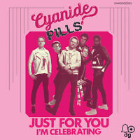 "Cyanide Pills - Just For You c/w I'm Celebrating - 7"" black vinyl"