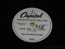 PUD BROWN TRIO Memories Of You / Take The A Train PROMO 78 Capitol 2433