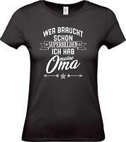 Lady T-Shirt, Wer braucht schon Superhelden ich hab meine Oma, Familie