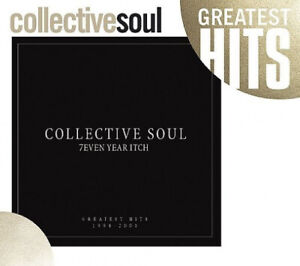 7even Year Itch: Collective Soul's Greatest Hits 1994-2001 by Collective Soul