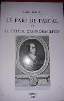 Le pari de Pascal et calcul des probabilités André Nadal.Autographe,dédicacé.