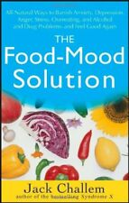The Food-Mood Solution: All-Natural Ways to Banish