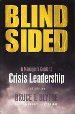 BLIND SIDED A Manager's Guide to CRISIS LEADERSHIP Real World Examples Studies