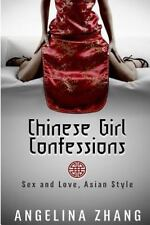 Chinese Girl Confessions: Sex and Love, Asian Style: By Zhang, Angelina