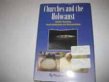 Churches And The Holocaust: Unholy Teaching, Good Samaritans And Reconciliation