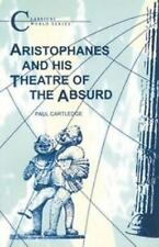 Aristophanes and His Theatre of the Absurd by Paul Cartledge (1991, Paperback)