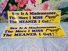 Sex Is A Misdemeanor The More I MISS The M.. Bumper Sticker--Window Sticker NEW