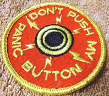 """VINTAGE PATCHES--""""DON'T PUSH MY PANIC BUTTON""""--3"""" WIDE--PATCH--NEW-FREE SHIPPING"""