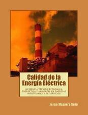 Calidad de la Energ�a El�ctrica : Incidencia T�cnico-Econ�mica-energ�tica y...