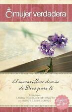 Mujer Verdadera : El Maravilloso Diseño de Dios para Tí by Nancy Leigh DeMoss...