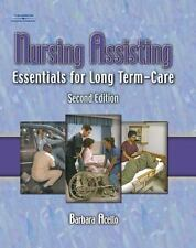 Nursing Assisting : Essentials for Long Term Care by Barbara Acello 2004
