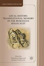 Local History, Transnational Memory In The Romanian Holocaust (studies In Eur...