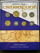 AUREO CALICO SUBASTA PUBLICA COLECCION CRUSAFONT CATALOGUE OCT 2011, 240pgs