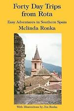 Forty Day Trips from Rota: Easy Adventures in Southern Spain