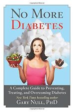No More Diabetes: A Complete Guide to Preventing, Treating, and Overcoming Diabe