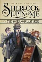 The Soprano's Last Song (Sherlock, Lupin, and Me)