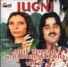 ARIF LOHAR & BUSHRA - JUGNI  - VOL 5 - BRAND NEW SOUND TRACK CD - FREE UK POST