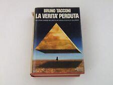 LA VERITA' PERDUTA - BRUNO TACCONI - LIBRO - 1972 1° EDIZIONE - BUONE CONDIZ. L3