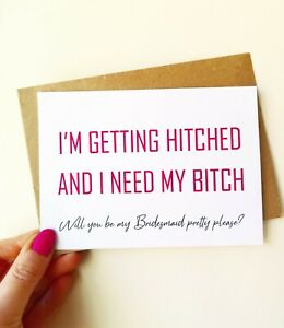 Funny Will you be my Bridesmaid proposal card Maid of Honour gift Hitch Bitch