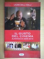 Il gusto del cinema Almanacco 2009 2010Delli Colli LauraCoopercucina ricette