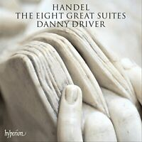 Danny Driver - Handel: Eight Great Suites (Hyperion: CDA68041/2]