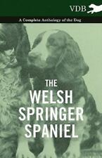 The Welsh Springer Spaniel - A Complete Anthology of the Dog (Paperback or Softb