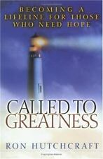 Called to Greatness : Becoming a Lifeline for Those Who Need Hope by Ron...