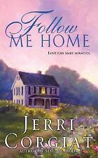 Follow Me Home by Jerri Corgiat (2004, Paperback)