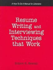 Resume Writing And Interviewing Techniques That Work!: A How-to-do-it-ExLibrary