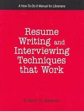 How-To-Do-It Manuals for Librarians: Resume Writing and Interviewing Techniques