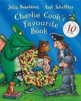 CHARLIE COOK'S FAVOURITE BOOK Children's Reading Picture 2015 ed JULIA DONALDSON