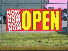 NOW NOW NOW OPEN Banner Sign NEW Larger Size Full Color Design