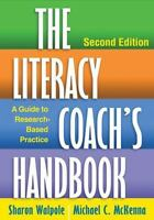 The Literacy Coach's Handbook, Second Edition : A Guide to Research-Based Practi