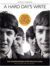 A Hard Day's Write : The Stories Behind Every Beatles' Song by Steve Turner...