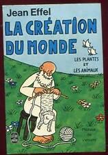 JEAN EFFEL: LA CREATION DU MONDE: LES PLANTES ET LES ANIMAUX. POCHE. 1976.