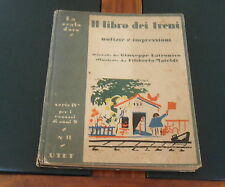 Libro dei treni (UTET 1935) illustra FILIBERTO MATELDI  narra G. LATRONICO raro