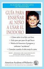 Guia para Ensenar Al Nino a Usar el Inodoro by American Academy of Pediatrics St