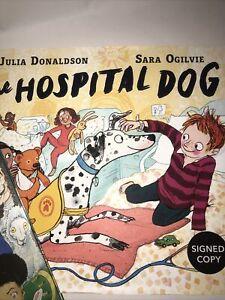 The Hospital Dog: Julia Donaldson : SIGNED By Author: New