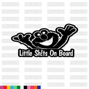 LITTLE SH!TS ON BOARD Baby Kids Elmo Family Funny Rude Car/Van Decal Sticker 002