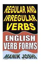 Regular and Irregular Verbs: English Verb Forms by Manik Joshi (2016, Paperback)