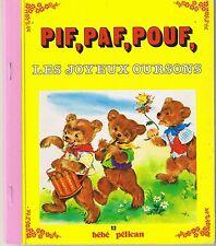 Pif Paf Pouf Les joyeux Oursons * 13 bébé pélican * G.P. * 1985 album LAGARDE