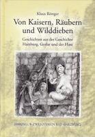 Von Kaisern Räubern u.Wilddieben-Geschichten Geschichte Harzburg Goslar Harz
