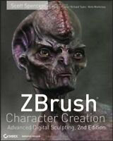 ZBrush Character Creation: Advanced Digital Sculpting by Spencer, Scott