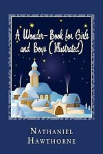 A Wonder-Book for Girls and Boys (Illustrated) by Hawthorne, Nathaniel
