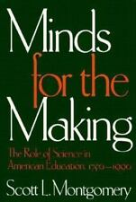 Minds for the Making: The Role of Science in American Education, 1750-1990